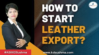 HOW TO START LEATHER EXPORT BUSINESS?