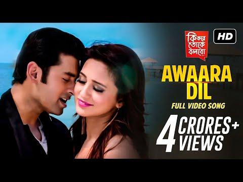 Download Awaara Dil | Ki Kore Toke Bolbo  | Ankush | Mimi | Ravi Kinagi | Latest Bengali Song | SVF HD Mp4 3GP Video and MP3