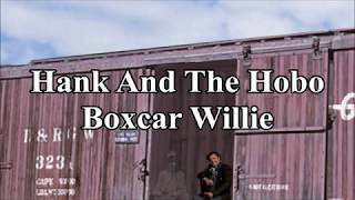 Hank And The Hobo Boxcar Willie with Lyrics