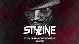 Styline & Phunk Investigation - Protest (Original Mix)