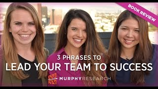 3 Phrases To Lead Your Team to Success | Murphy Research