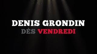 Ce vendredi: Denis Grondin