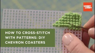 How To Cross-Stitch With Patterns: DIY Chevron Coasters | Hobby Lobby®