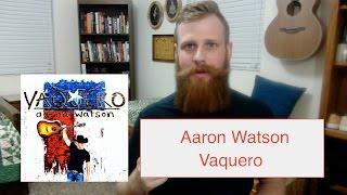 Aaron Watson   Vaquero | Reaction