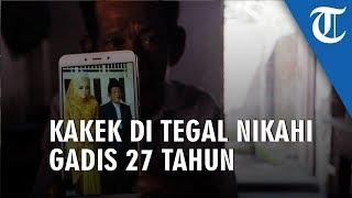Video Viral! Kakek 83 Tahun di Tegal Nikahi Gadis 27 Tahun