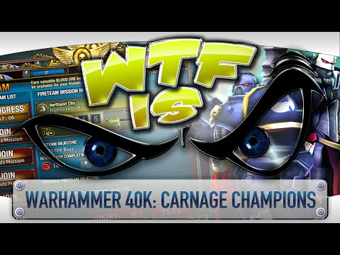 WTF Is... - Warhammer 40,000: Carnage Champions ? - YouTube video thumbnail