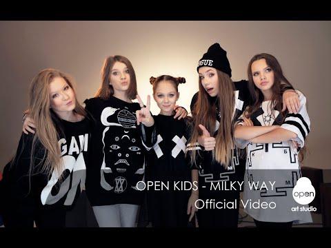 Open Kids -  Milky Way (Official Video)