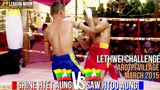 Shine Htet Aung (Red) Vs Saw Htoo Aung (Blue), Lethwei Fights, March 2015