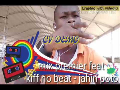 MIX BEAT NO JAHIN FT DJ KIFF POTO TÉLÉCHARGER