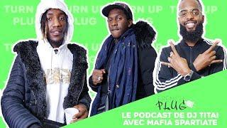 Le Podcast De Dj Titai Avec Mafia Spartiate !