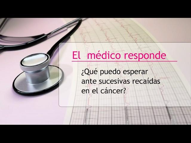 Qué puedo esperar ante sucesivas recaídas en el cáncer - Hipólito Durán Giménez - Rico