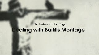 DEALING WITH BAILIFFS! Montage From Strawman - The Nature Of The Cage