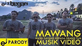 MAWANG - KASIH SAYANG KEPADA ORANG TUA (MUSIC VIDEO COVER)
