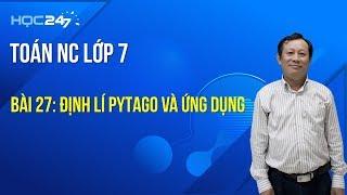 Toán NC lớp 7- Bài 27: Định lí Pytago và ứng dụng