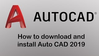 How to download and install Auto CAD 2019 student version
