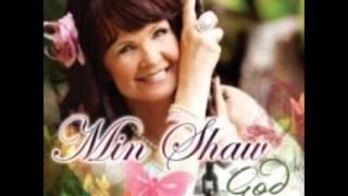 Min Shaw – Sien my kom, o Heer