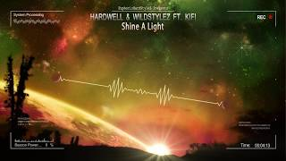 Hardwell & Wildstylez feat. KiFi - Shine A Light [HQ Edit]