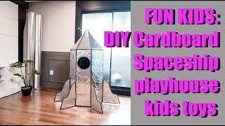 FUN KIDS: DIY Cardboard  Spaceship /playhouse /kids Toys
