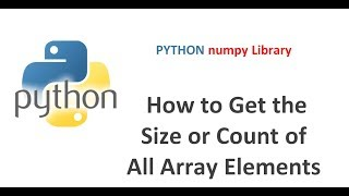 Python numpy Tutorial   How to identify the size of an array   How to get count of array elements