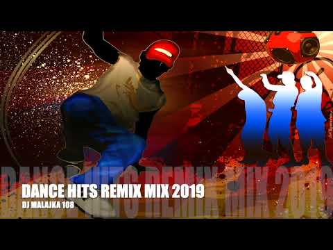 DANCE HITS REMIX (MIX 2019 ) (DJ MALAJKA108 )