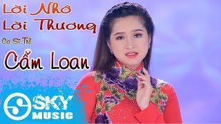 Lời Nhớ Lời Thương - Cẩm Loan ( MV Official )