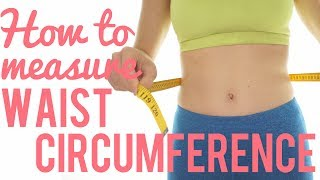 How to measure Waist Circumference