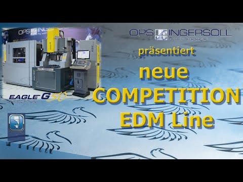 Vorstellung der neuen EDM Competition line OPS-INGERSOLL Senkerodieren