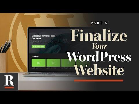 Finalizing Your Site [WordPress Basics: Part 5]