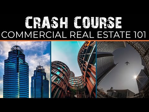 CRASH COURSE - Commercial Real Estate 101