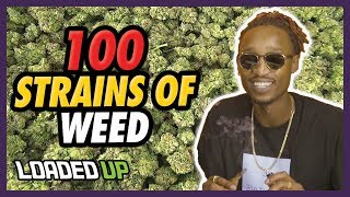 100 Weed Strains To Try Before You Die