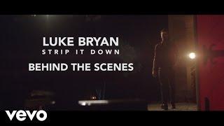 Luke Bryan - Strip It Down (Behind The Scenes)