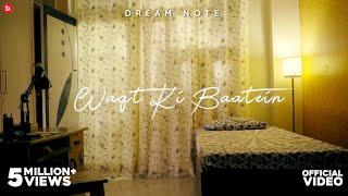 Waqt Ki Baatein   Dream Note   Official Music Video   OST