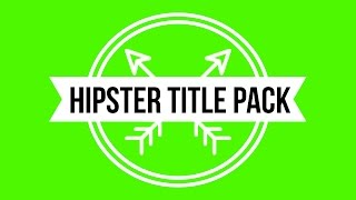 HIPSTER ANIMATED TITLES PACK (w/ Green Screen Background)