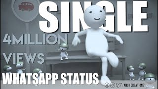 Single Whatsapp Status New 2020 | Being Single | Anoj Creations | #SWS2