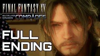 FFXV: COMRADES! Full Ending, Boss Fight + Bonus Scene! Final Fantasy XV