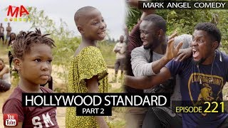 HOLLYWOOD STANDARD Part 2 (Mark Angel Comedy) (Episode 221)