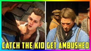 What Happens If You Catch The Kid That Took Arthur's Money Or Get Ambushed In Red Dead Redemption 2?