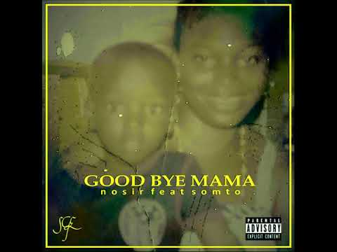 New Music: Nosir feat. Somto – Good Bye Mama