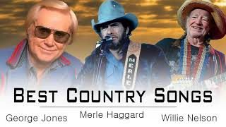 George Jones,Merle Haggard,Willie Nelson : Greatest Hits ♪ღ♫  Best Classic Country Songs of All Time