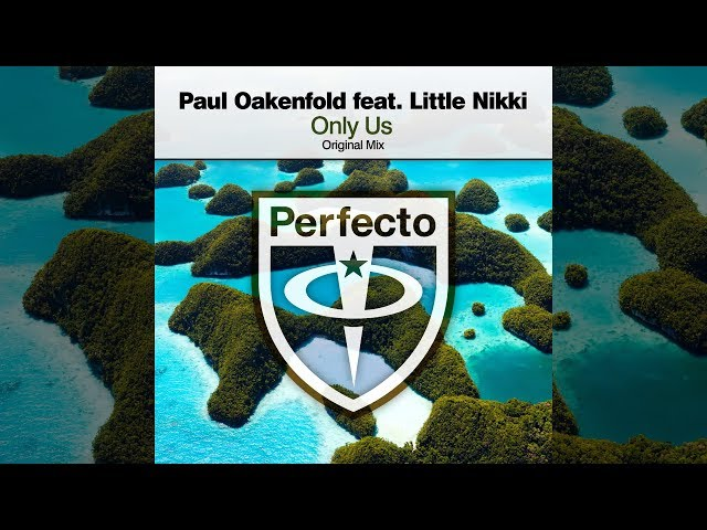 Paul Oakenfold feat. Little Nikki - Only Us [Official]