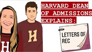 Submitting Recommendation Letters | Harvard Dean for Admissions Explains