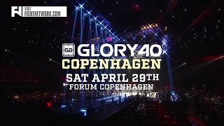 GLORY 40 Copenhagen LIVE Sat. April 29 at 1 p.m. ET in Canada on Fight Network