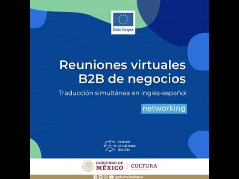 Reuniones virtuales de negocio B2B en el marco del #ForoIndustriasCreativasUEMX