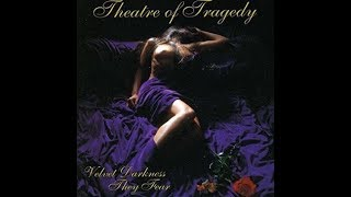 Theatre of Tragedy - Velvet Darkness They Fear - 1996 Full Album