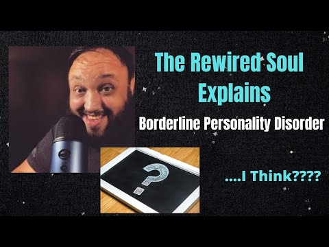 The Rewired Soul Explains Borderline Personality Disorder? My Reaction