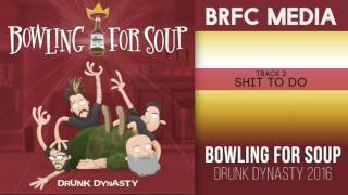 Bowling For Soup - Shit To Do
