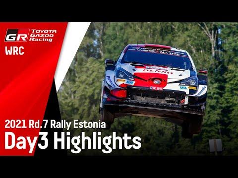 トヨタGazooRacingチームのDAY3ハイライト動画 WRC 2021 第7戦ラリー・エストニア