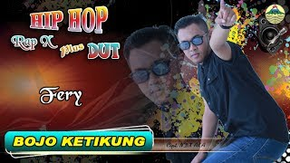 Bojo Ketikung - Fery _ Hip Hop Rap X       (Official Video)   #music