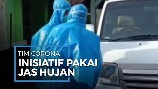Tim Medis Corona Inisiatif Gunakan Jas Hujan Plastik, karena Kehabisan Persediaan