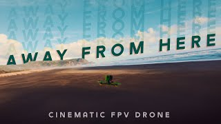 Away from Here - Exploring the Coast of Auckland with a Racing Drone